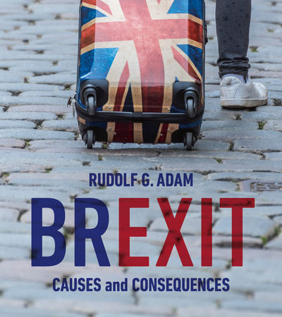 Book Brexit: Causes and Consequences By Rudolf G. Adam PDF
